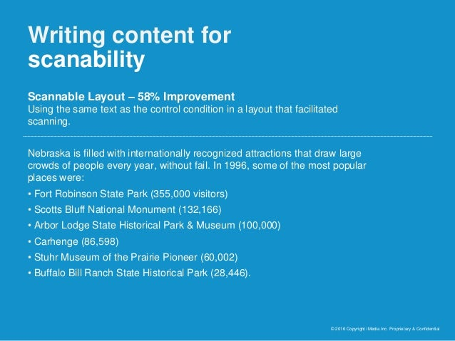 Writing content for scanability © 2016 Copyright iMedia Inc. Proprietary & Confidential Scannable Layout – 58% Improvement...