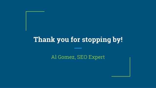 Thank you for stopping by! Al Gomez, SEO Expert
