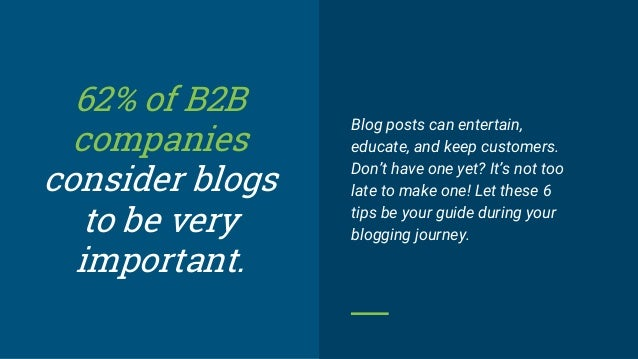 Blog posts can entertain, educate, and keep customers. Don't have one yet? It's not too late to make one! Let these 6 tips...