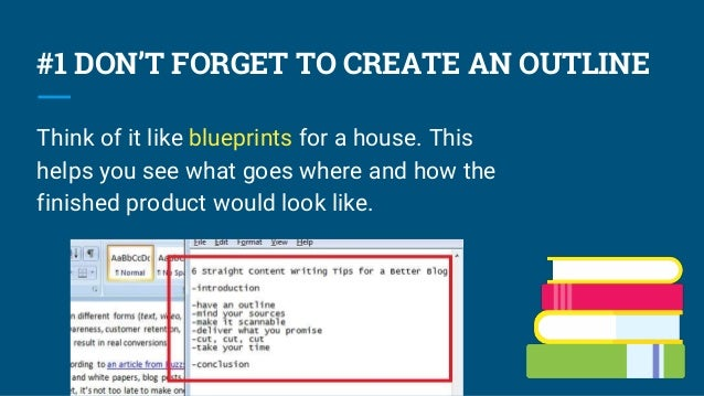#1 DON'T FORGET TO CREATE AN OUTLINE Think of it like blueprints for a house. This helps you see what goes where and how t...