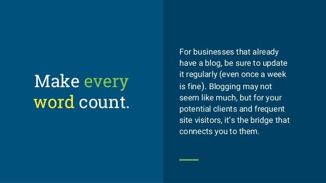 For businesses that already have a blog, be sure to update it regularly (even once a week is fine). Blogging may not seem ...