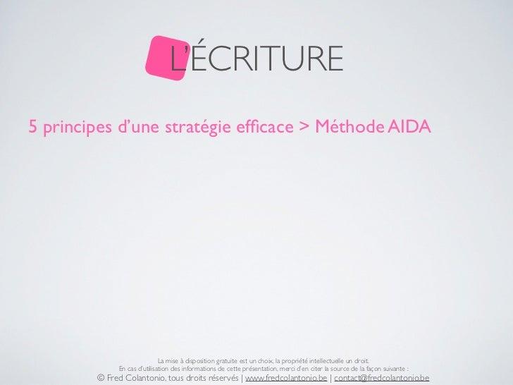 L'ÉCRITURE5 principes d'une stratégie efficace > Méthode AIDA                             La mise à disposition gratuite es...