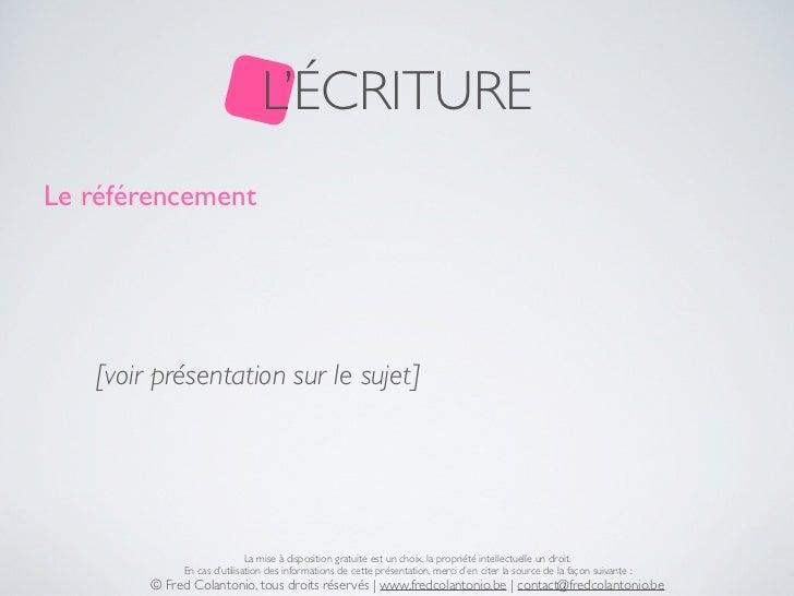 L'ÉCRITURELe référencement   [voir présentation sur le sujet]                             La mise à disposition gratuite e...