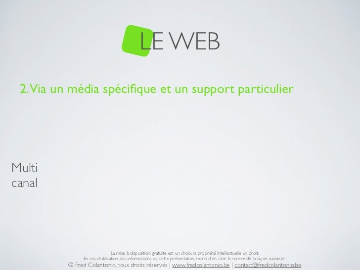 LE WEB 2. Via un média spécifique et un support particulierMulticanal                               La mise à disposition g...