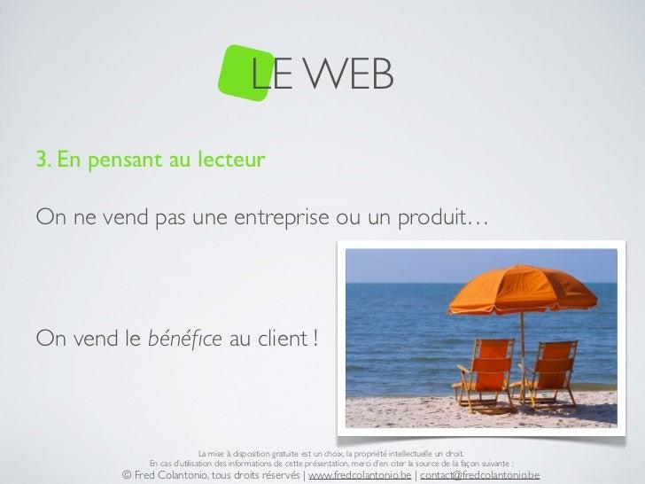 LE WEB3. En pensant au lecteurOn ne vend pas une entreprise ou un produit…On vend le bénéfice au client !                  ...