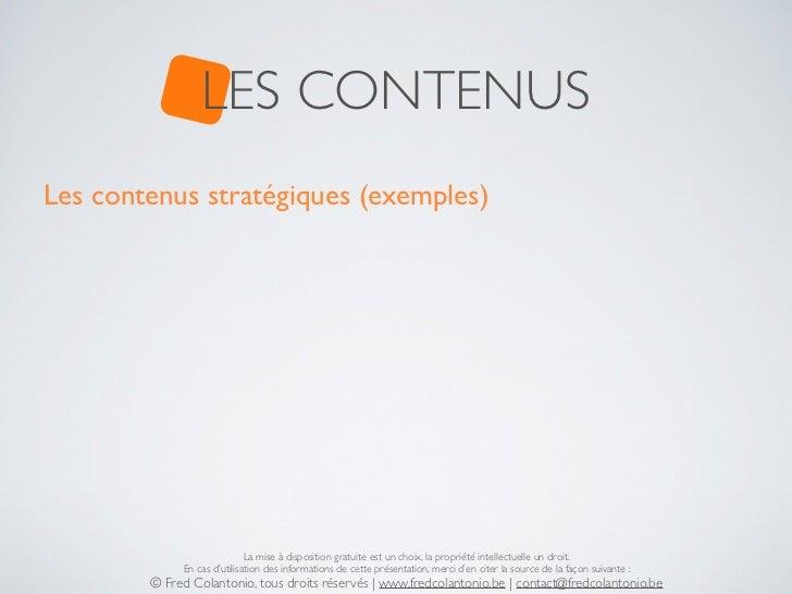 LES CONTENUSLes contenus stratégiques (exemples)                             La mise à disposition gratuite est un choix, ...