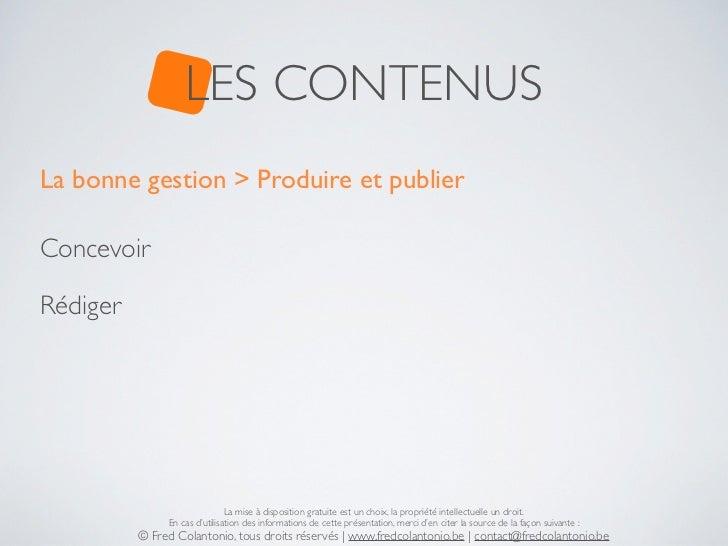 LES CONTENUSLa bonne gestion > Produire et publierConcevoirRédiger                               La mise à disposition gra...