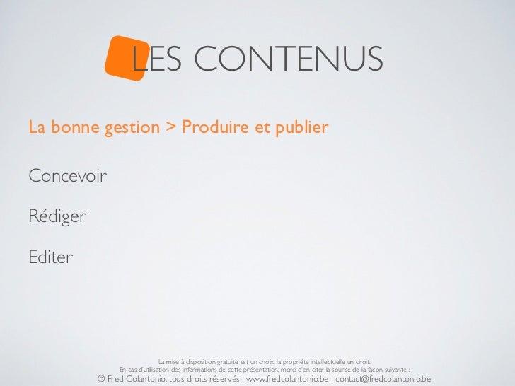 LES CONTENUSLa bonne gestion > Produire et publierConcevoirRédigerEditer                               La mise à dispositi...