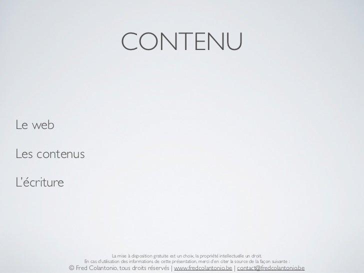 CONTENULe webLes contenusL'écriture                                  La mise à disposition gratuite est un choix, la propr...