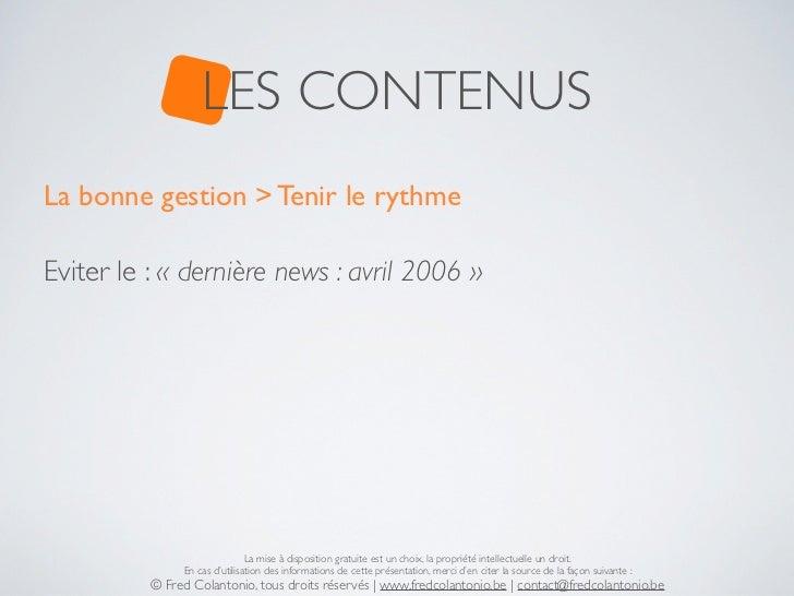 LES CONTENUSLa bonne gestion > Tenir le rythmeEviter le : « dernière news : avril 2006 »                               La ...