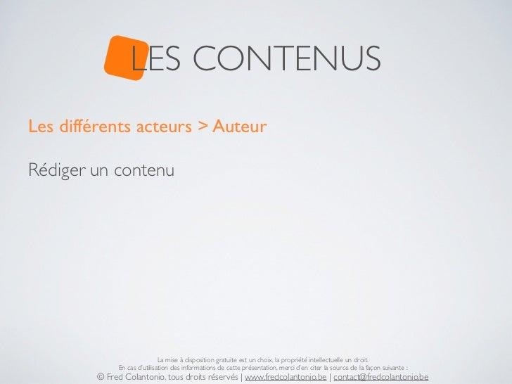 LES CONTENUSLes différents acteurs > AuteurRédiger un contenu                             La mise à disposition gratuite e...