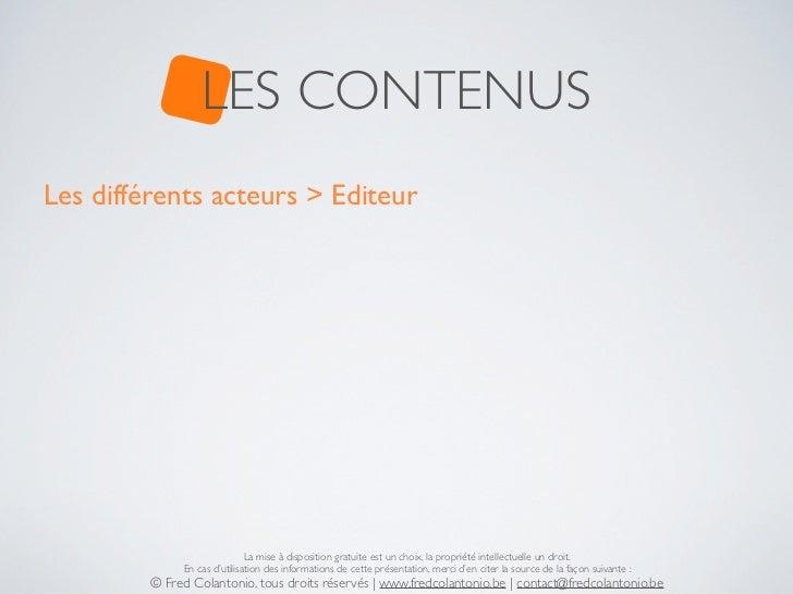 LES CONTENUSLes différents acteurs > Editeur                              La mise à disposition gratuite est un choix, la ...