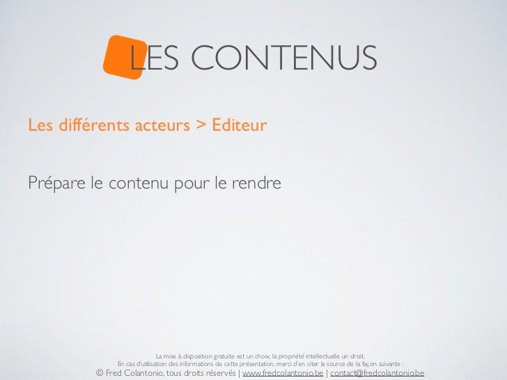 LES CONTENUSLes différents acteurs > EditeurPrépare le contenu pour le rendre                              La mise à dispo...