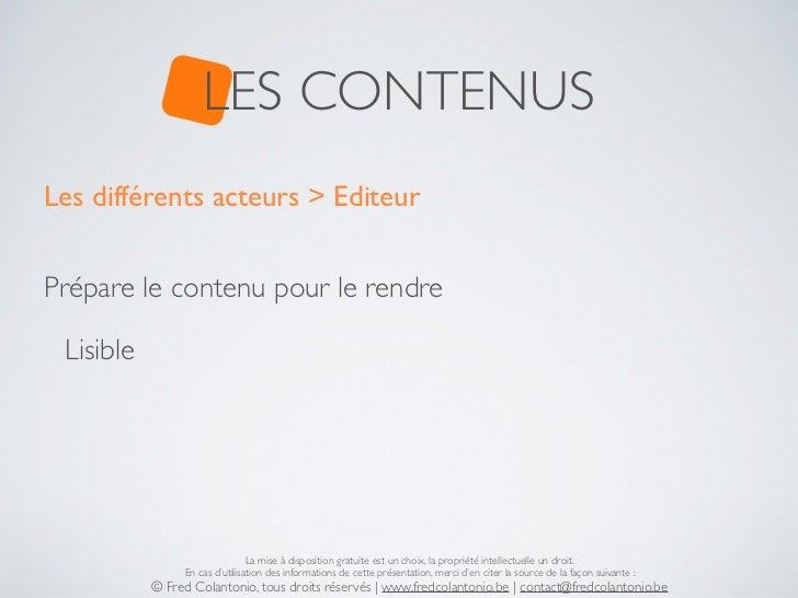 LES CONTENUSLes différents acteurs > EditeurPrépare le contenu pour le rendre Lisible                                La mi...
