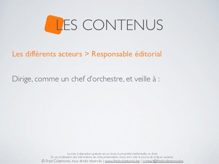 LES CONTENUSLes différents acteurs > Responsable éditorialDirige, comme un chef d'orchestre, et veille à :                ...