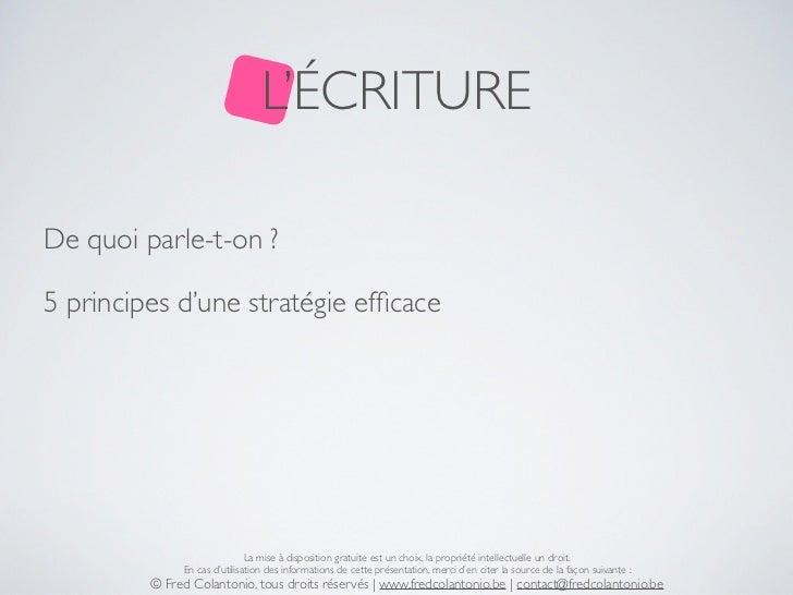 L'ÉCRITUREDe quoi parle-t-on ?5 principes d'une stratégie efficace                              La mise à disposition gratu...