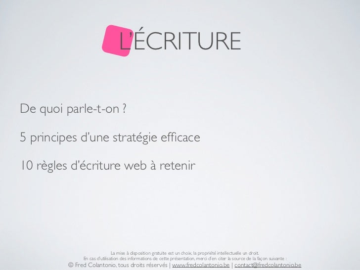 L'ÉCRITUREDe quoi parle-t-on ?5 principes d'une stratégie efficace10 règles d'écriture web à retenir                       ...