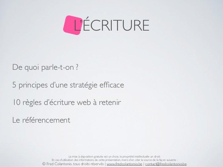 L'ÉCRITUREDe quoi parle-t-on ?5 principes d'une stratégie efficace10 règles d'écriture web à retenirLe référencement       ...