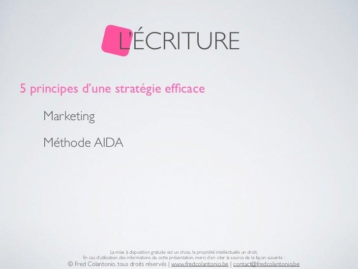 L'ÉCRITURE5 principes d'une stratégie efficace    Marketing    Méthode AIDA                              La mise à disposit...
