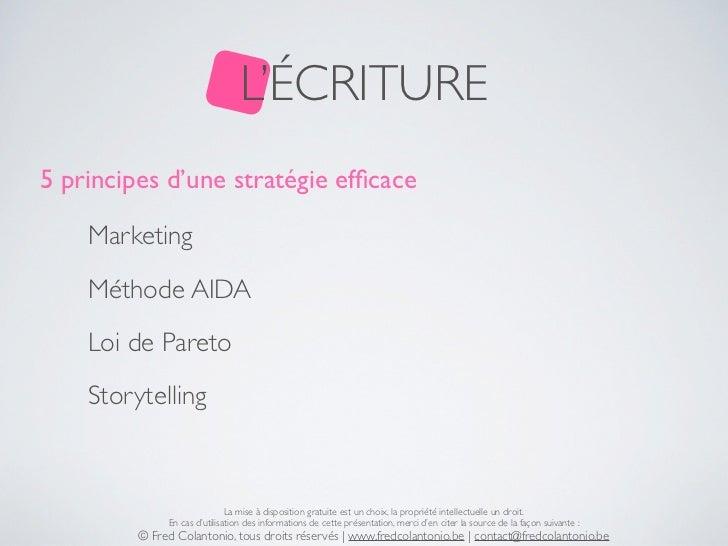 L'ÉCRITURE5 principes d'une stratégie efficace    Marketing    Méthode AIDA    Loi de Pareto    Storytelling               ...