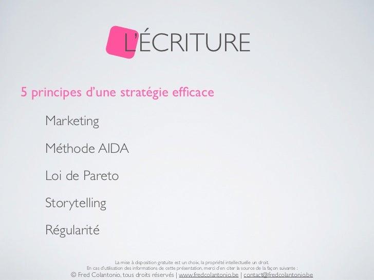 L'ÉCRITURE5 principes d'une stratégie efficace    Marketing    Méthode AIDA    Loi de Pareto    Storytelling    Régularité ...
