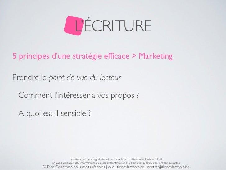 L'ÉCRITURE5 principes d'une stratégie efficace > MarketingPrendre le point de vue du lecteur Comment l'intéresser à vos pro...
