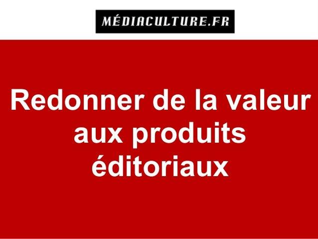 Redonner de la valeur aux produits éditoriaux