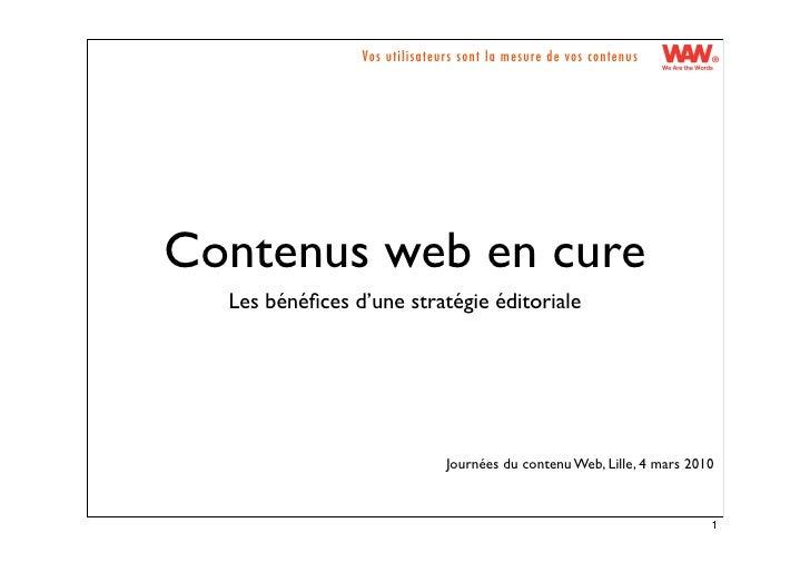 Vos utilisateurs sont la mesure de vos contenus     Contenus web en cure   Les bénéfices d'une stratégie éditoriale        ...