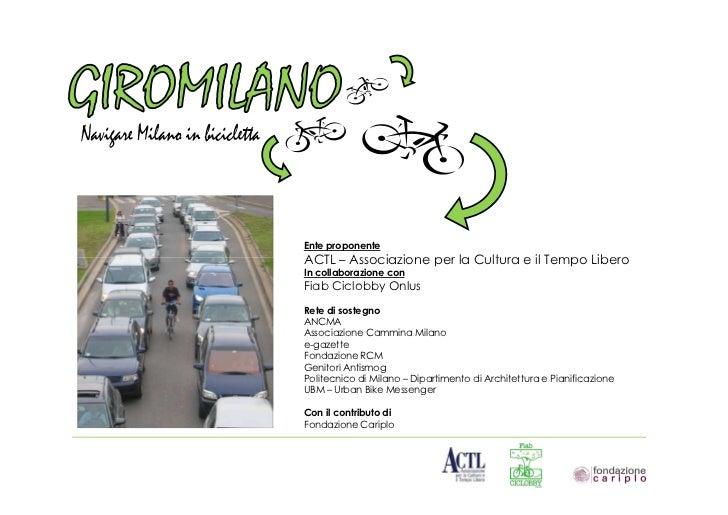 Ente proponenteACTL – Associazione per la Cultura e il Tempo LiberoIn collaborazione conFiab Ciclobby OnlusRete di sostegn...