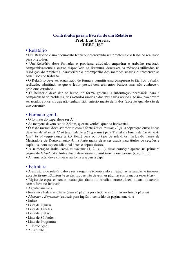 Contributos para a Escrita de um Relatório Prof. Luís Correia, DEEC, IST • Relatório • Um Relatório é um documento técnico...