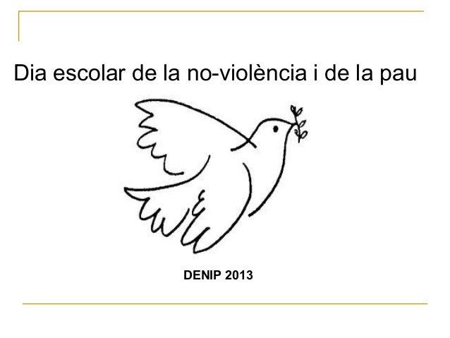 Dia escolar de la no-violència i de la pau                 DENIP 2013