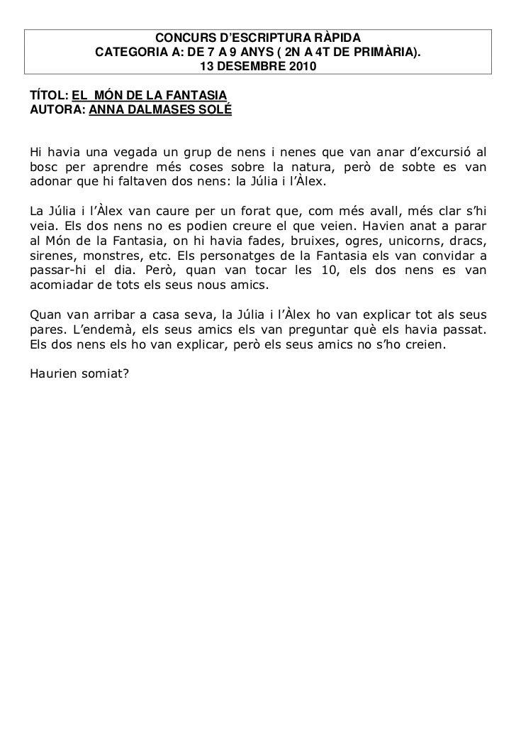 CONCURS D'ESCRIPTURA RÀPIDA          CATEGORIA A: DE 7 A 9 ANYS ( 2N A 4T DE PRIMÀRIA).                        13 DESEMBRE...