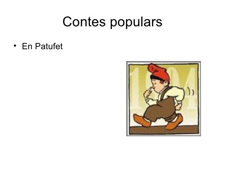 Contes populars• En Patufet