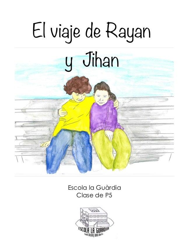 El viaje de Rayan y Jihan Escola la Guàrdia Clase de P5
