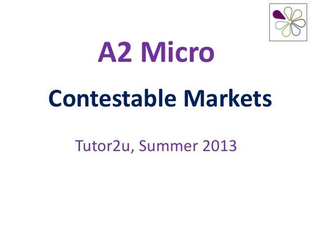 A2 MicroContestable MarketsTutor2u, Summer 2013