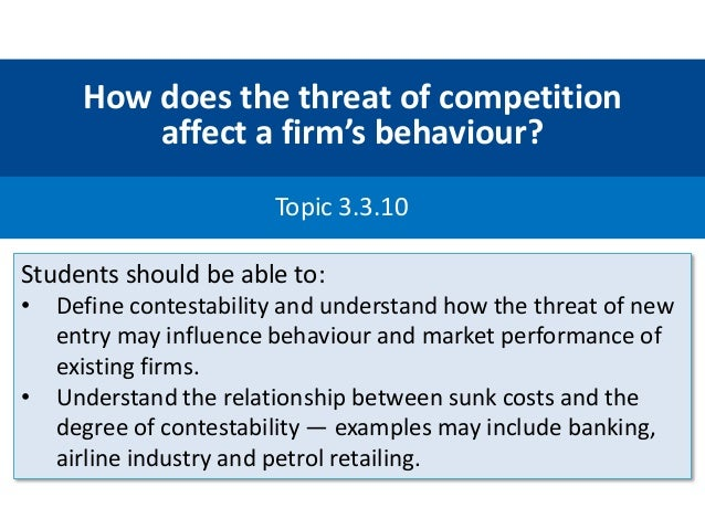 contestability of a market Definition contestability refers to the degree to which the actual and potential entry of new competitors restricts the market price to the competitive level, thereby eliminating the potential for.