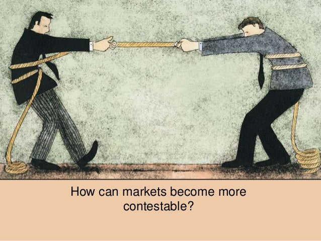 How can markets become more contestable?