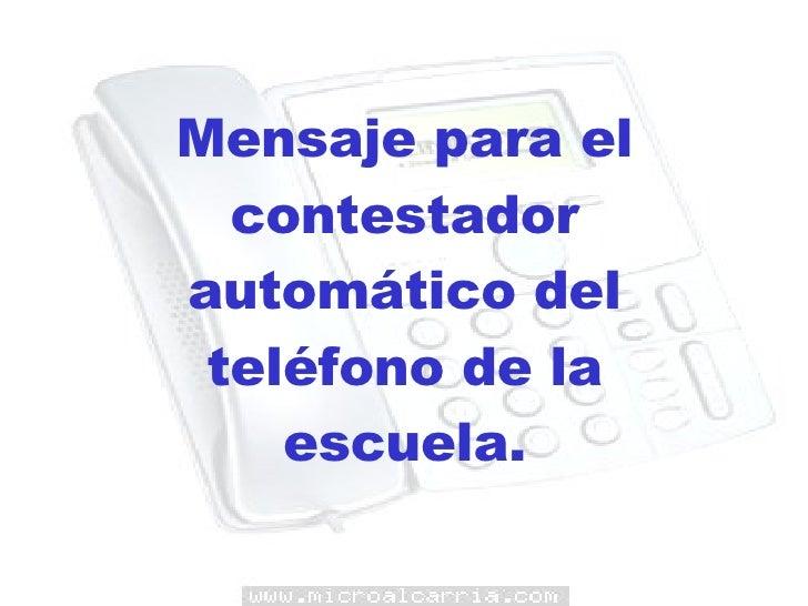 Mensaje para el contestador automático del teléfono de la escuela.