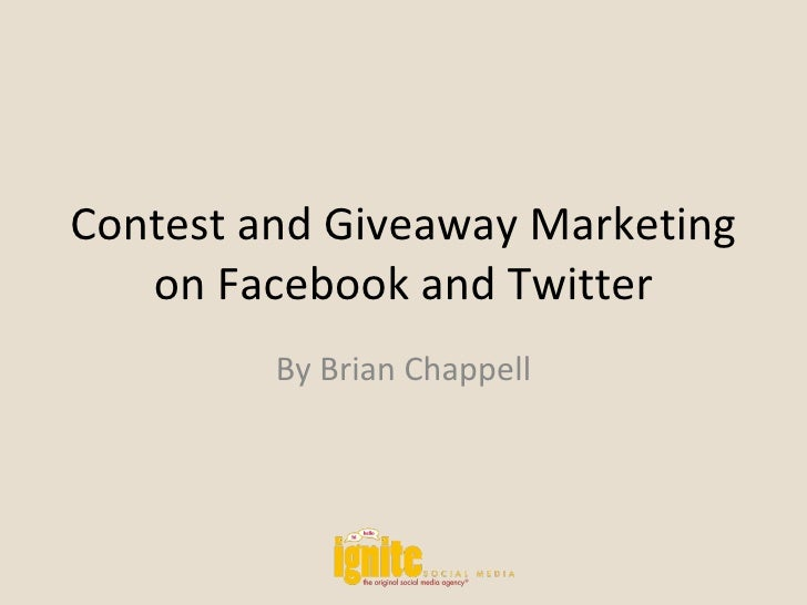 Contest and Giveaway Marketing on Facebook and Twitter By Brian Chappell