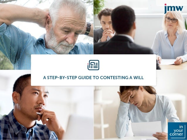 A step-by-step guide to contesting a will