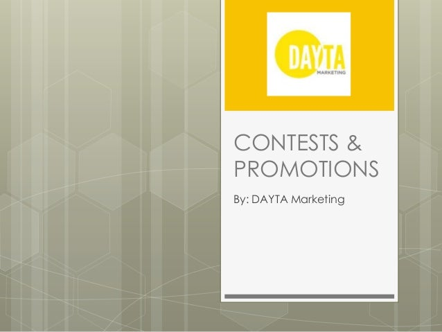 CONTESTS &PROMOTIONSBy: DAYTA Marketing