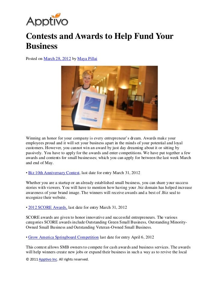 Contests and Awards to Help Fund YourBusinessPosted on March 28, 2012 by Maya PillaiWinning an honor for your company is e...