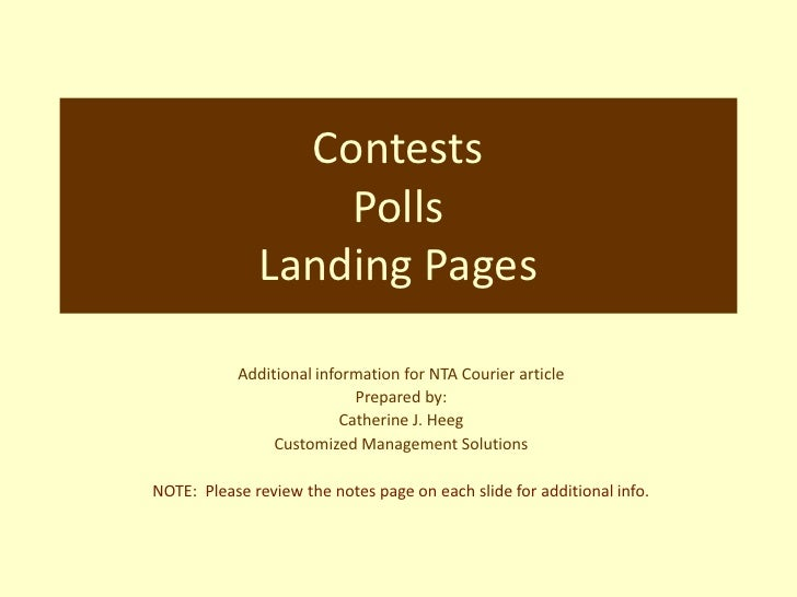 Contests PollsLanding Pages<br />Additional information for NTA Courier article<br />Prepared by:<br />Catherine J. Heeg<b...