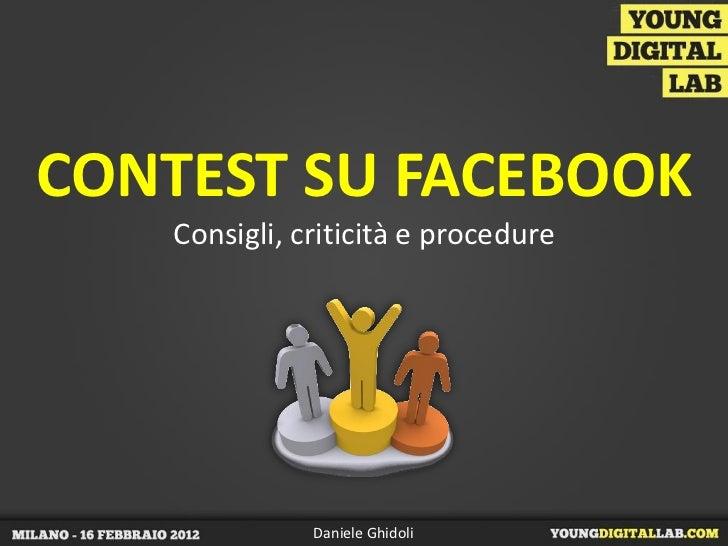 CONTEST SU FACEBOOK   Consigli, criticità e procedure              Daniele Ghidoli