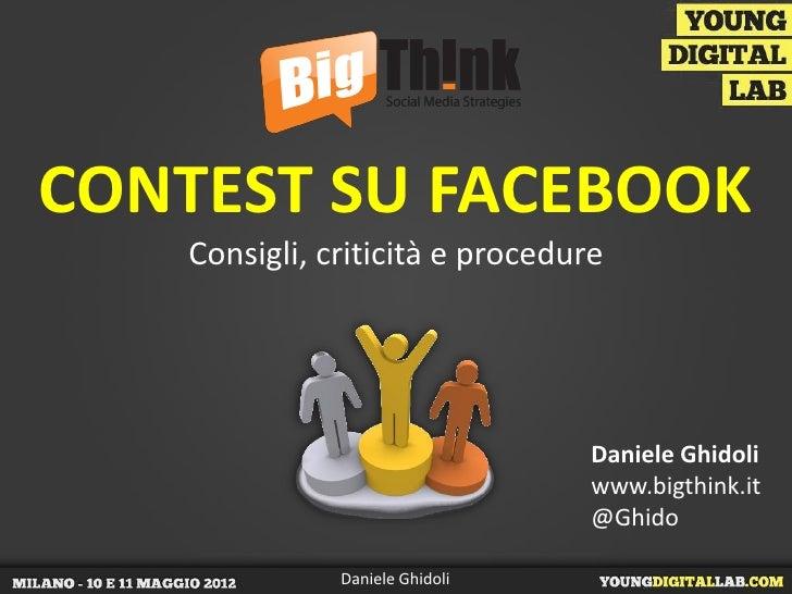 CONTEST SU FACEBOOK   Consigli, criticità e procedure                                 Daniele Ghidoli                     ...