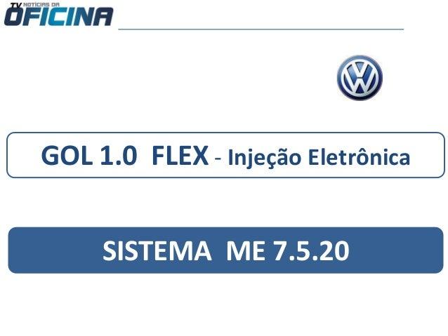 GOL 1.0 FLEX - Injeção Eletrônica SISTEMA ME 7.5.20