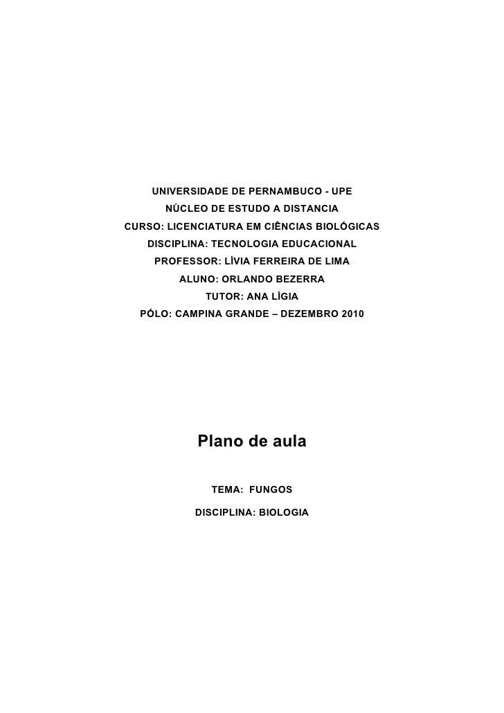 UNIVERSIDADE DE PERNAMBUCO - UPE      NÚCLEO DE ESTUDO A DISTANCIACURSO: LICENCIATURA EM CIÊNCIAS BIOLÓGICAS   DISCIPLINA:...