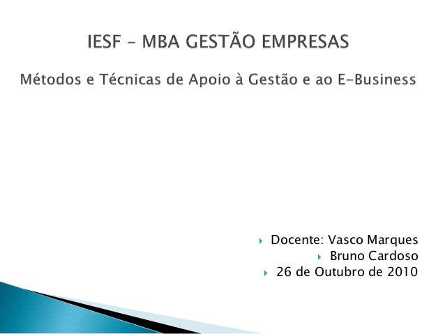 Docente: Vasco Marques  Bruno Cardoso  26 de Outubro de 2010