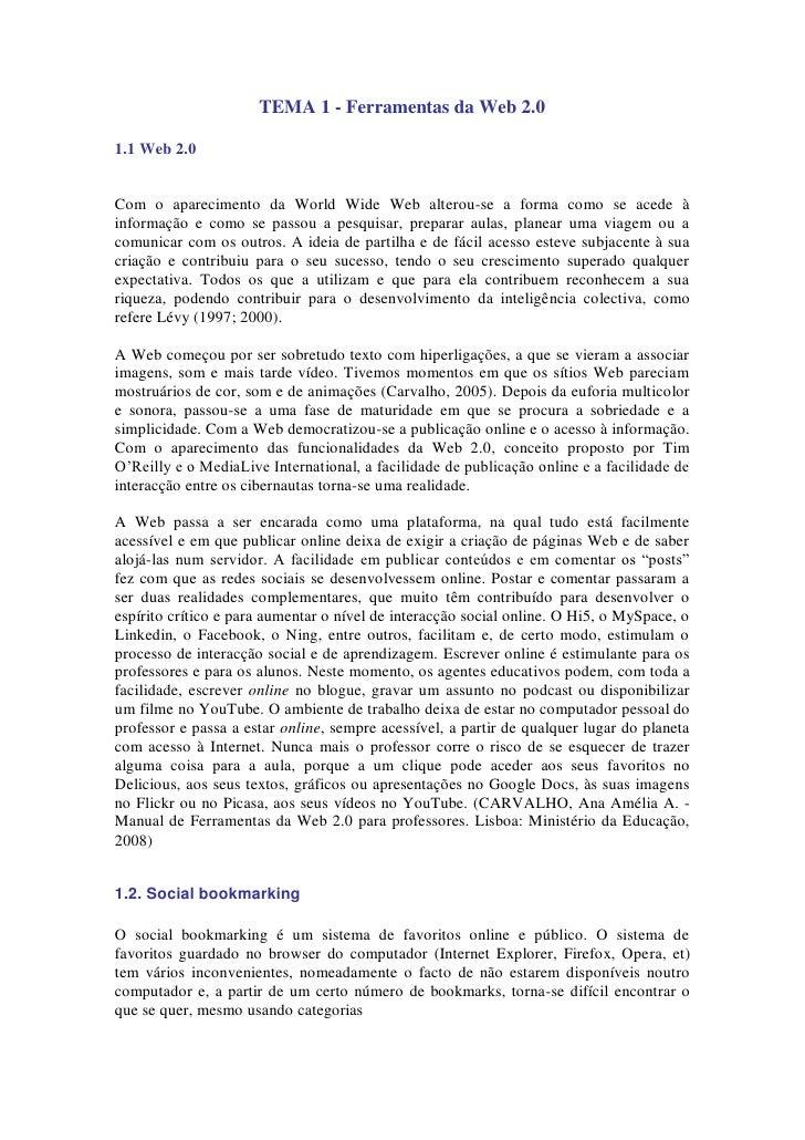 TEMA 1 - Ferramentas da Web 2.0  1.1 Web 2.0   Com o aparecimento da World Wide Web alterou-se a forma como se acede à inf...