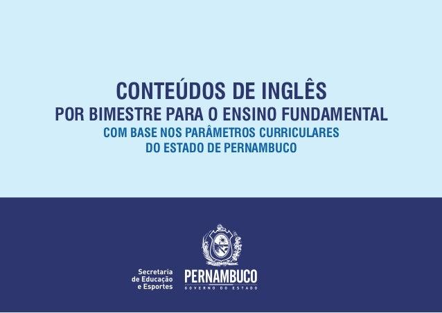 CONTEÚDOS DE INGLÊS POR BIMESTRE PARA O ENSINO FUNDAMENTAL COM BASE NOS PARÂMETROS CURRICULARES DO ESTADO DE PERNAMBUCO